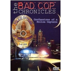 Bad Cop Chronicles - Confessions of a Police Captain (Import)
