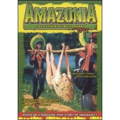 Amazonia: The Catherine Miles Story (aka Cannibal Holocaust 2)